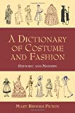 A Dictionary of Costume and Fashion: Historic and Modern (Dover Fashion and Costumes) (0486402940) by Picken, Mary Brooks