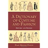 A Dictionary of Costume and Fashion: Historic and Modern (Dover Fashion and Costumes) ~ Mary Brooks Picken
