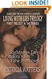 Living With Lies Trilogy: Books 1, 2 and 3 of the Dancing Moon Ranch Series: three titles under one cover (Volume 1)