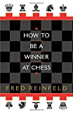 How to be a Winner at Chess (044991206X) by Reinfeld, Fred