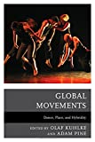 img - for Global Movements: Dance, Place, and Hybridity book / textbook / text book