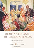 Debutantes and the London Season (Shire Library)