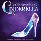 Rodgers + Hammerstein's Cinderella (Original Broadway Cast Recording)
