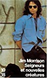 Seigneurs et Nouvelles Créatures (French Edition) (226400861X) by Morrison, Jim