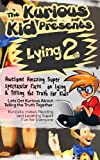 Childrens book: About Lying and Telling the Truth Part II ( The Kurious Kid Education series for ages 3-9): Awesome Amazing Super Spectacular  Photo book on Lying and Telling the Truth for Kids