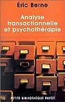 Analyse transactionnelle et psychothérapie par Berne