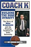img - for Coach K: Building the Duke Dynasty by Doyel, Gregg (September 28, 1999) Paperback book / textbook / text book