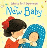 Anna Civardi The New Baby (Usborne First Experiences)