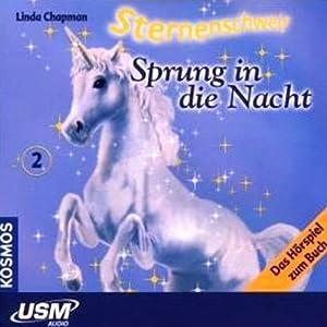 Sprung in die Nacht (Sternenschweif 2) Hörspiel