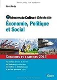 Thèmes de culture générale - Economie, Politique et Social - Concours et examens 2015...