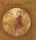 echange, troc Amandine Labarre, Nicolas Labarre - Eglantine