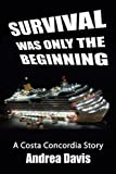Survival Was Only The Beginning - A Costa Concordia Story