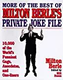 More of the Best of Milton Berle's Private Joke File: 10,000 Of the World's Funniest Gags, Anecdotes, and One -Liners