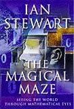 Magical Maze Seeing the World Through Ma (0297819925) by Stewart, Ian