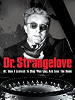 Dr. Strangelove or: How I Learned to Stop Worrying and Love the Bomb [HD]