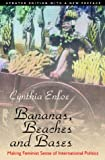 Bananas, Beaches and Bases: Making Feminist Sense of International Politics [Updated Edition] (0520229126) by Cynthia Enloe