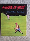 A Game of Catch (0152305637) by Wilbur, Richard