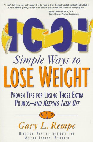 1001 Simple Ways to Lose Weight: Proven Tips Forlosing Those Extra Pounds and Keeping Them Off