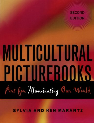 Multicultural Picturebooks: Art for Illuminating Our World