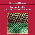 Borrow Trouble | Mary Monroe,Victor McGlothin