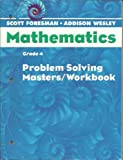 SCOTT FORESMAN MATH 2004 PROBLEM SOLVING MASTERS/WORKBOOK GRADE 4