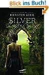 Silver. La porta di Liv: La trilogia...