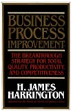 Business Process Improvement: The Breakthrough Strategy for Total Quality, Productivity, and Competitiveness (0070267685) by Harrington, H. James