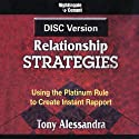 DISC Relationship Strategies  by Dr. Tony Alessandra