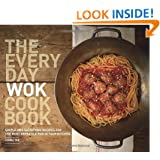 The Everyday Wok Cookbook: Simple and Satisfying Recipes for the Most Versatile Pan in Your Kitchen