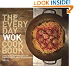The Everyday Wok Cookbook: Simple and...