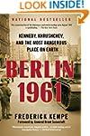 Berlin 1961: Kennedy, Khrushchev, and...