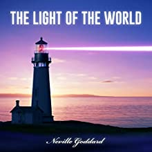 The Light of the World Audiobook by Neville Goddard Narrated by Russell Stamets