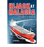 img - for [ [ [ Hijack at Malacca [ HIJACK AT MALACCA ] By Gould, Sydney David ( Author )Jul-01-2007 Paperback book / textbook / text book