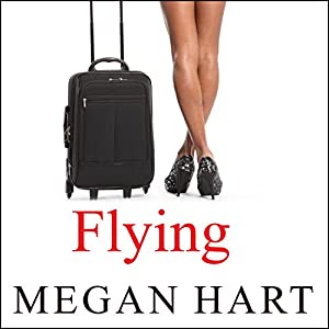Flying | [Megan Hart]