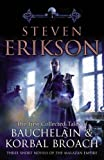 The Tales of Bauchelain and Korbal Broach Volume 1. (0553825739) by Erikson, Steven
