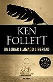Un lugar llamado libertad / A Place Called Freedom (Spanish Edition)