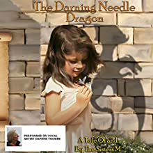 The Darning Needle Dragon: A Tale of and by the Sisters M: The Sisters M Series, Volume 1 (       UNABRIDGED) by The Sisters M Narrated by Daphne Toombs