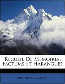 Recueil De Mémoires, Factums Et Harangues French Edition: Louis