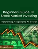 Beginners Guide To Stock Market Investing