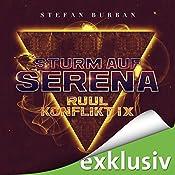 Sturm auf Serena (Der Ruul-Konflikt 9) | Stefan Burban