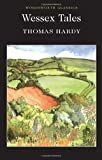 Wessex Tales (Wordsworth Classics) (1853262692) by Thomas Hardy
