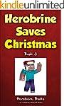 Herobrine Saves Christmas: Herobrine'...