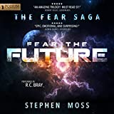 Fear the Future: The Fear Saga, Book 3 (audio edition)
