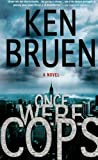 Once Were Cops (0312540175) by Bruen, Ken