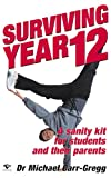 img - for Surviving Year 12: A Sanity Kit for Students and Their Parents book / textbook / text book