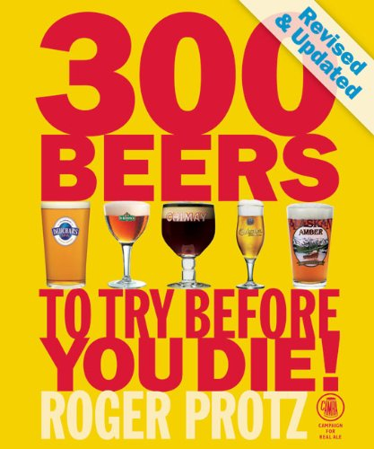 300 Beers to Try Before Your Die. Because the world has many many many types of beers to explore, taste and enjoy!
