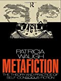 Image of Metafiction: The Theory and Practice of Self-Conscious Fiction (New Accents)