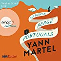 Die Hohen Berge Portugals Audiobook by Yann Martel Narrated by Stephan Schad