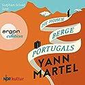Die Hohen Berge Portugals Hörbuch von Yann Martel Gesprochen von: Stephan Schad