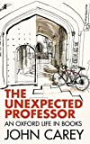 Book - The Unexpected Professor: An Oxford Life in Books